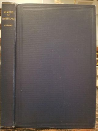 Lieut. Henry Timberlake's Memoirs 1756-1765; With annotation, introduction and index by Samuel Cole Williams