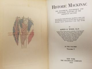 Historic Mackinac [complete in 2 volumes]; The historical picturesque and legendary features of...