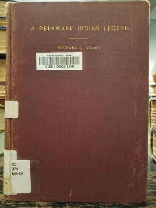 A Delaware Indian Legend; And the story of their troubles