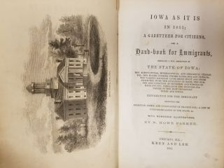 Iowa as It Is in 1855; A gazetteer for citizens, and a hand-book for emmigrants, embracing a full...
