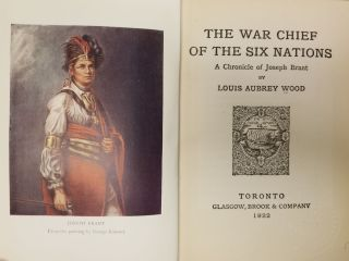 The War Chief of the Six Nations; A Chronicle of Joseph Brant. Louis Aubrey WOOD