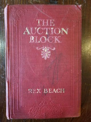 The Auction Block; A Novel of New York Life. Rex BEACH