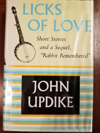 Licks of Love; Short stories and a sequel. John UPDIKE