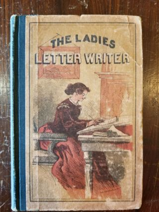 The Ladies Letter Writer; A new letter-writer for the use of ladies: embodying letters on the simplest matters of life, and on various subjects, with applications for the situations, etc. and a copious appendix of forms of address, bills, receipts, and other useful matter. Compiled from the best previous works on the subject, with considerable new additions, hints on style, etc., etc. Henry T. Coates, publisher.