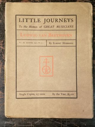 Little Journeys to the Homes of Great Musicians: Ludwig van Beethoven; Vol. IX, August, 1901, No....