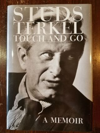 Touch and Go. Studs Terkel