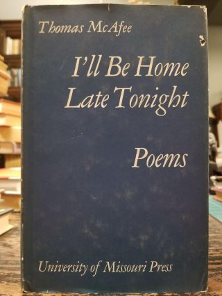 I'll Be Home Late Tonight; Poems. Thomas MCAFEE
