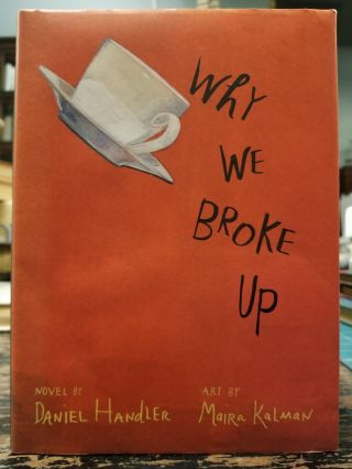 Why We Broke Up. Daniel HANDLER, Maira KALMAN, LEMONY SNICKET, SIGNED