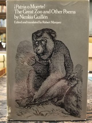 !Patria o Muerte! The Great Zoo and Other Poems. Nicolas GUILLEN