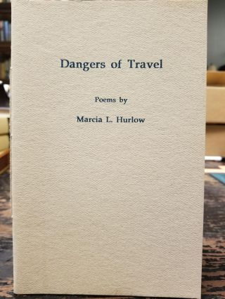 Dangers of Travel. Marcia L. HURLOW