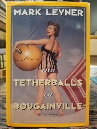The Tetherballs of Bougainville. Mark LEYNER, SIGNED