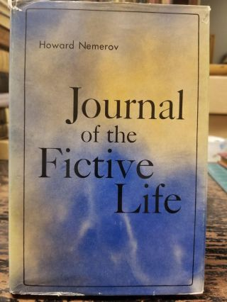 Journal of the Fictive Life. Howard NEMEROV, SIGNED