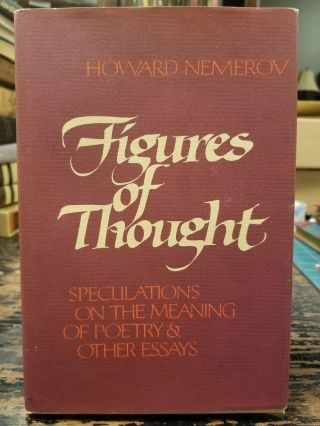 Figures of Thought; Speculations on the meaning of poetry & other essays. Howard NEMEROV, SIGNED