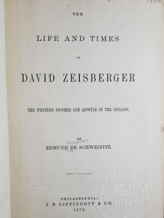 The Life and Times of David Zeisberger. Edmund DE SCHWEINITZ