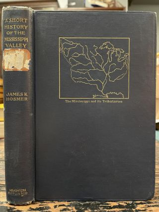 A Short History of the Mississippi Valley. James K. HOSMER