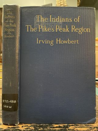 The Indians of the Pike's Peak Region; Including an account of the Battle of Sand Creek,...