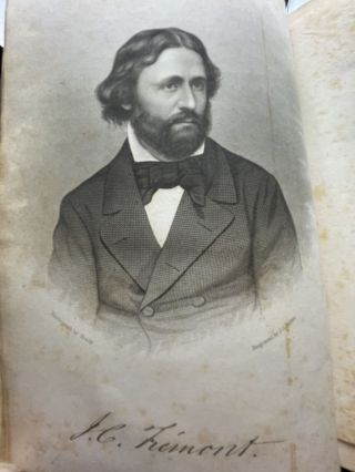 The Life of Col. John Charles Fremont, and His Narrative of Explorations and Adventures, in Kansas, Nebraska, Oregon and California