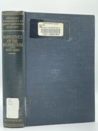 Narratives of the Insurrections 1675-1690. Charles M. ANDREWS