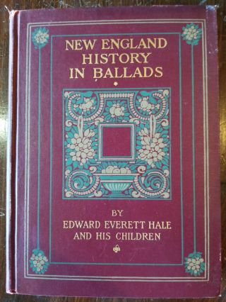 New England History in Ballads. Edward Everett Hale