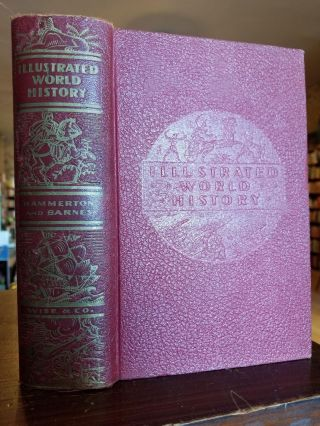 The Illustrated World History; A Record of World Events from Earliest Historical Times to the...