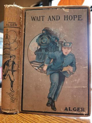 Wait and Hope; or, a Plucky Boy's Luck. Horatio Alger Jr