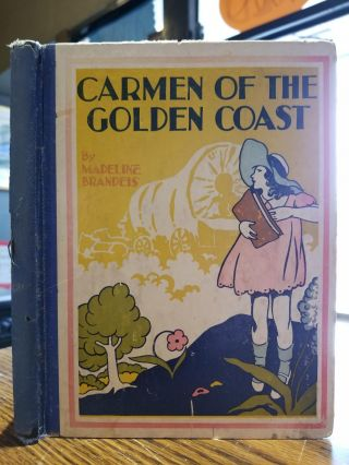 Carmen of the Golden Coast. Madeline Brandeis.