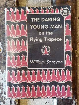 The Daring Young Man on the Flying Trapeze. William SAROYAN