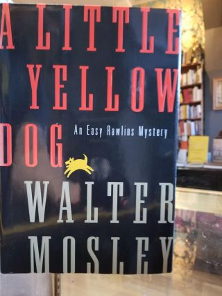 A Little Yellow Dog; An Easy Rawlins Mystery. Walter MOSLEY, SIGNED
