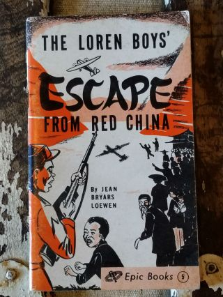 The Loren Boys' Escape from Red China. RACISM, Jean Bryars LOEWEN