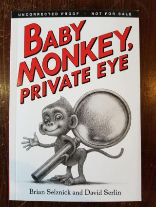 Baby Monkey, Private Eye. Brian SELZNICK, David SERLIN, SIGNED