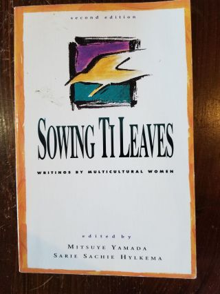 Sowing Ti Leaves; Writings by multicultural women. Mitsuye Yamada, Sarie Sachie Hylkema