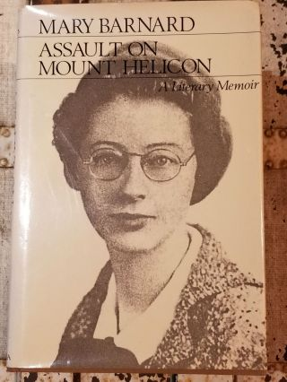 Assault on Mount Helicon; A Literary Memoir. Mary BARNARD, SIGNED