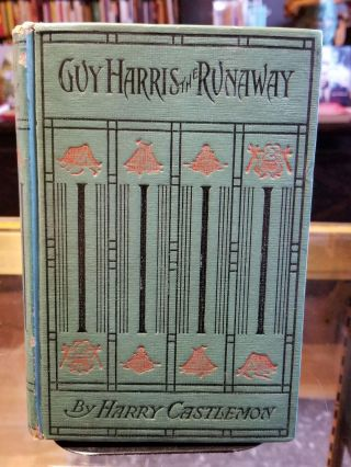 Guy Harris the Runaway. Harry Castlemon.