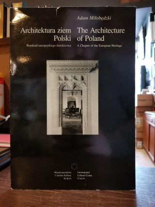The Architecture of Poland / Architektura ziem Polski; A chapter of the European heritage. Adam...