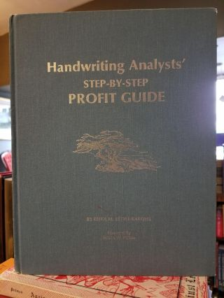 Handwriting Analysts' Step-by-Step Profit Guide. Erika M. SETTLE-KAROHS