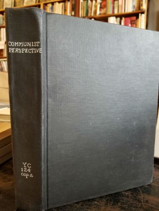 Communist Perspective; A handbook of Communist Doctrinal Statements in the original Russian and in English. Lenin Stalin, etc., Alexandrov, Malenkov, United States Department of State. Office of Intelligence Research.