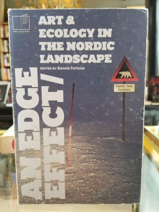 An Edge Effect; Art & Ecology in the Nordic Landscape. Bonnie Fortune