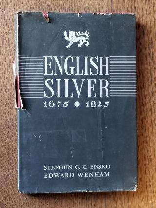 English Silver 1675-1825. Stephen G. C. ENSKO, Edward WENHAM, Charles ENSKO, SIGNED