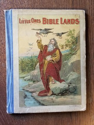 Little Ones Bible Lands. E. T. ROE