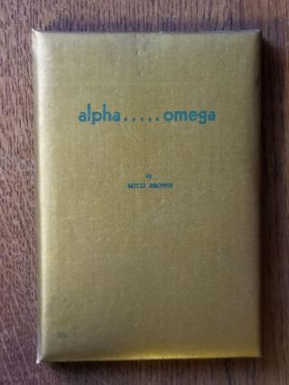 Alpha.....Omega. Mitzi BROWN