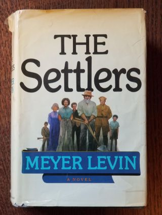 The Settlers. Meyer LEVIN, SIGNED