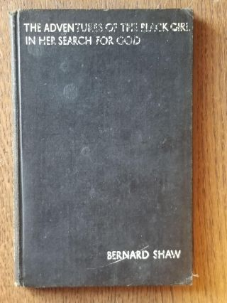 The Adventures of the Black Girl in Her Search for God. Bernard SHAW