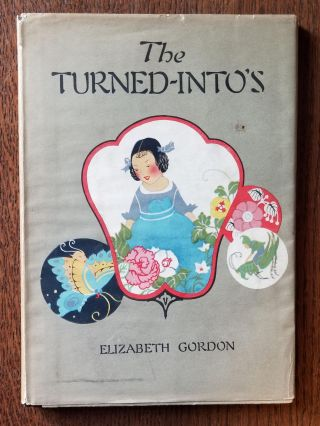 The Turned-Into's; Jane Elizabeth Discovers the Garden Folk. Elizabeth GORDON