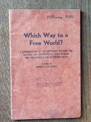 Which Way to a Free World? (B-551); A Consideration of the Difference Between the Natural and...