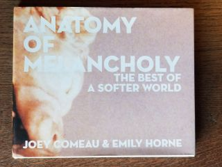 Anatomy of Melancholy: The Best of A Softer World. SIGNED, Joey COMEAU, Emily HORNE